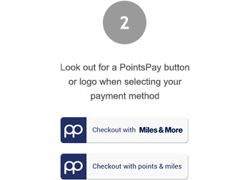 Look out for a PointsPay button or logo when selecting your payment method